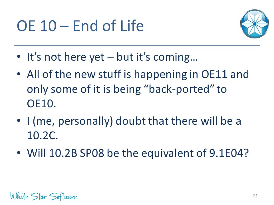 OE 10 – End of Life It's not here yet – but it's coming…