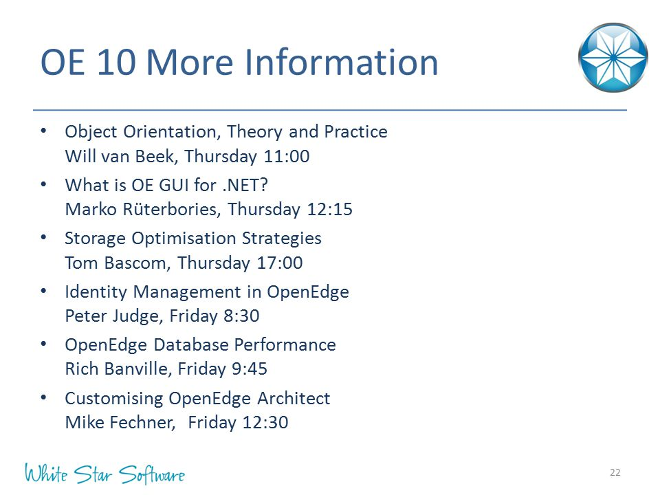 OE 10 More Information Object Orientation, Theory and Practice Will van Beek, Thursday 11:00.