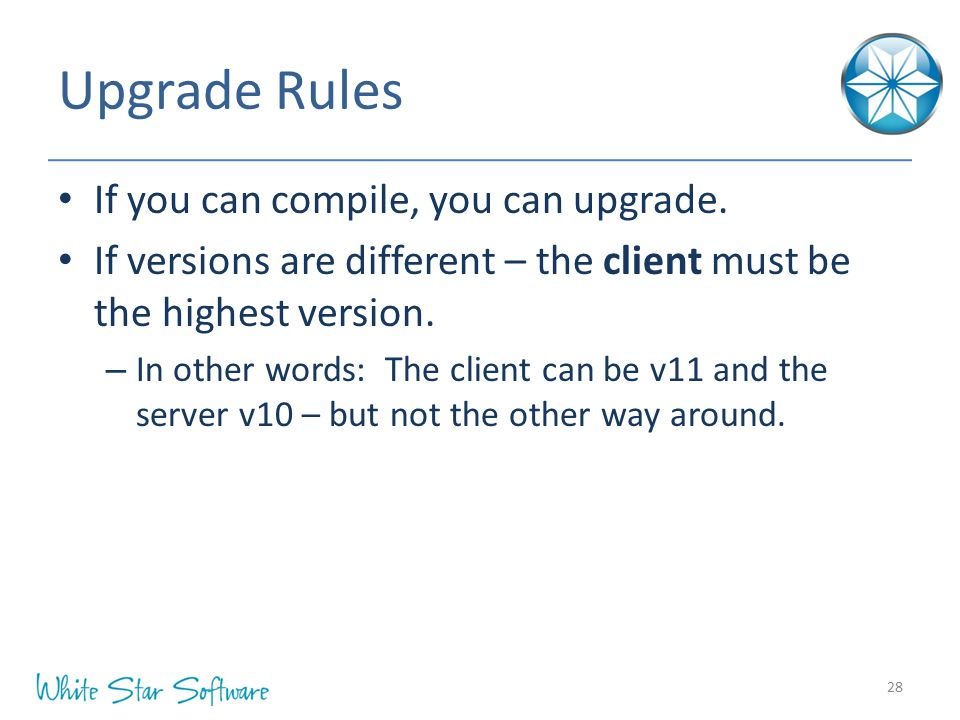 Upgrade Rules If you can compile, you can upgrade.
