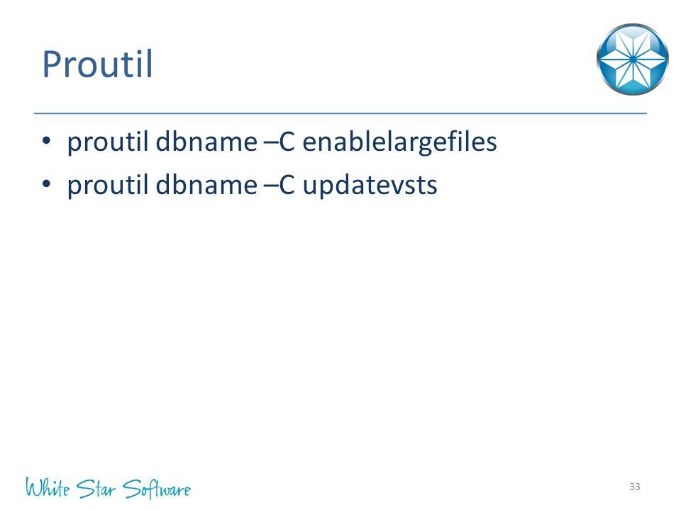 Proutil proutil dbname –C enablelargefiles