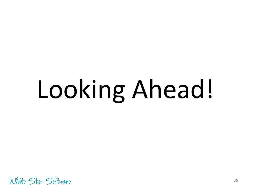Looking Ahead!