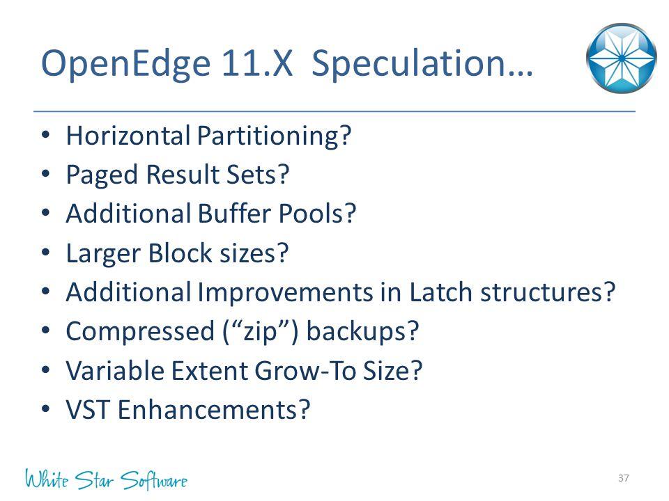 OpenEdge 11.X Speculation…