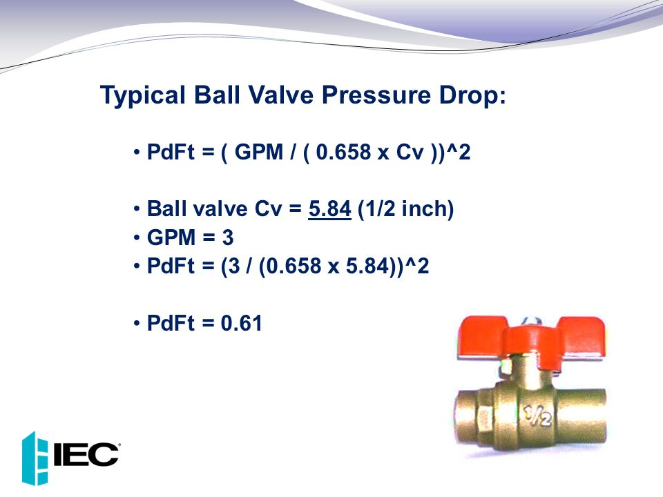 Typical Ball Valve Pressure Drop: