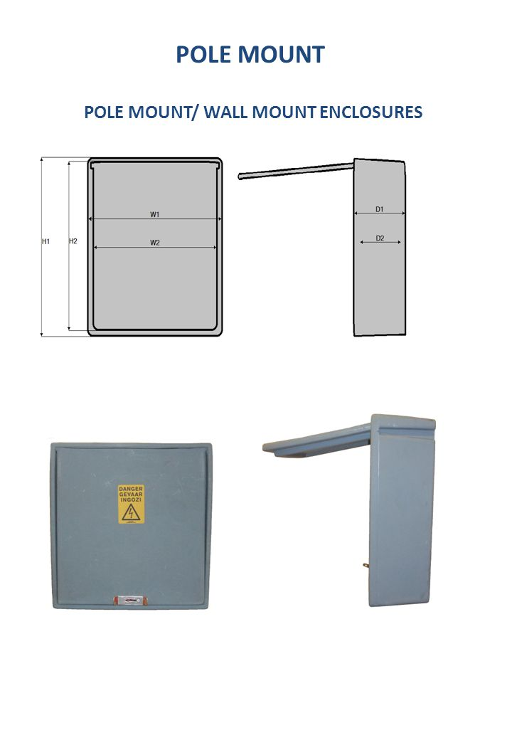 POLE MOUNT/ WALL MOUNT ENCLOSURES