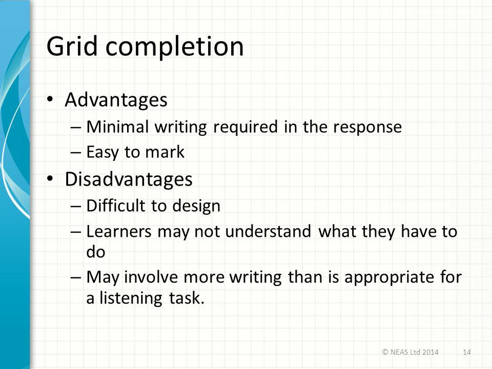 Grid completion Advantages Disadvantages