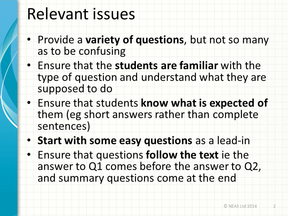 Relevant issues Provide a variety of questions, but not so many as to be confusing.