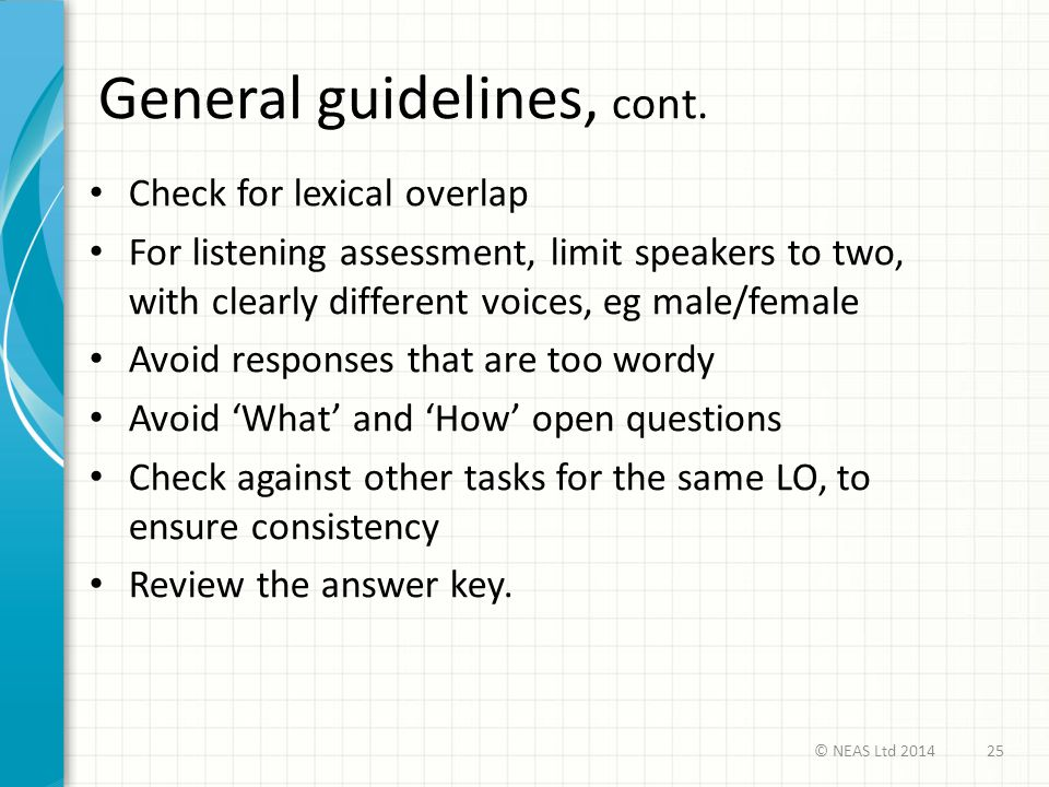 General guidelines, cont.