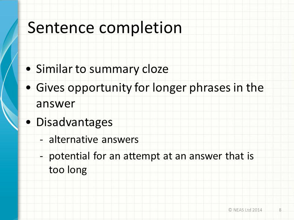 Sentence completion Similar to summary cloze