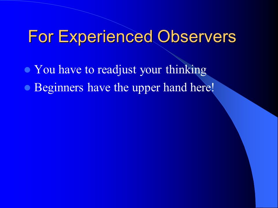 For Experienced Observers