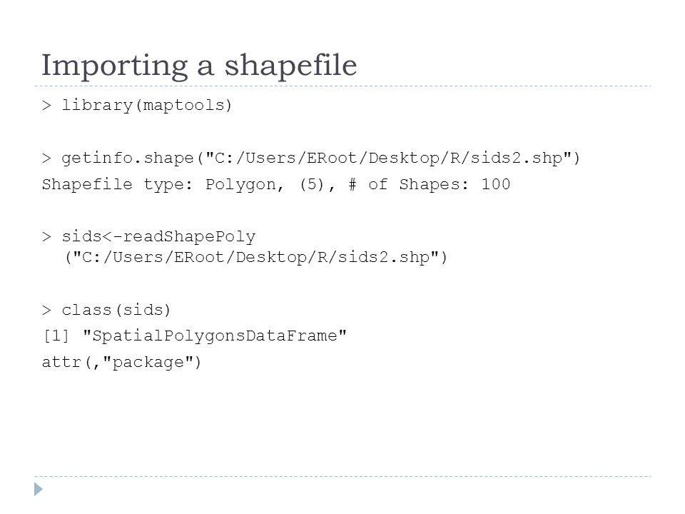 Importing a shapefile > library(maptools)