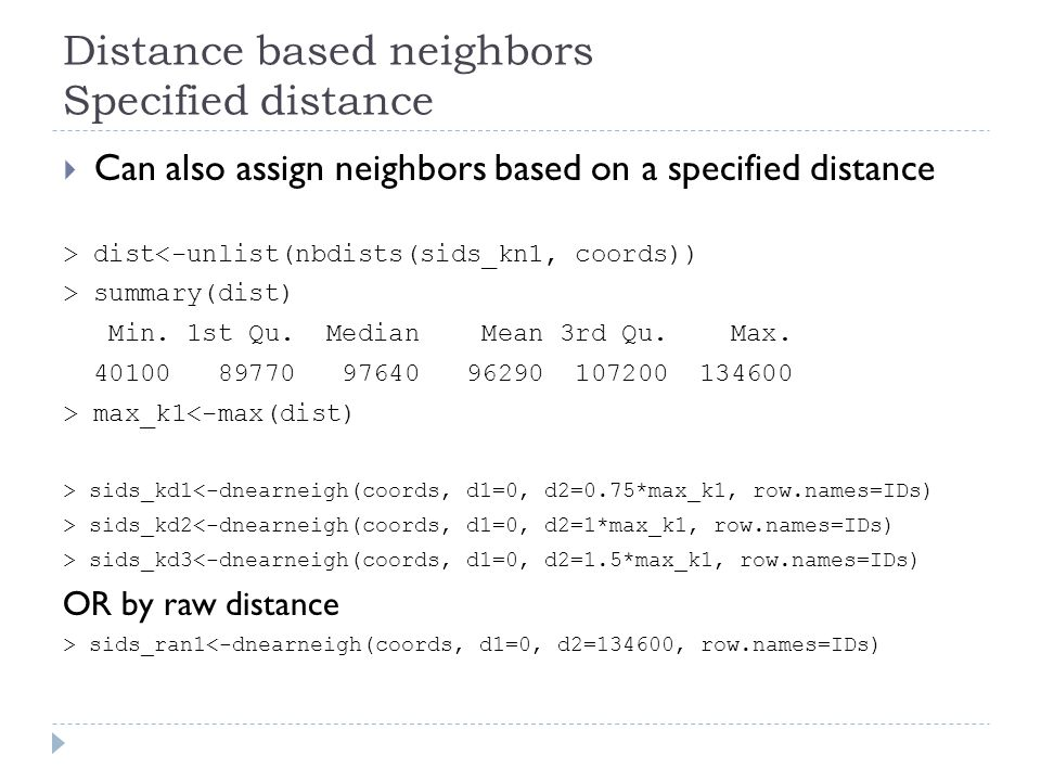 Distance based neighbors Specified distance