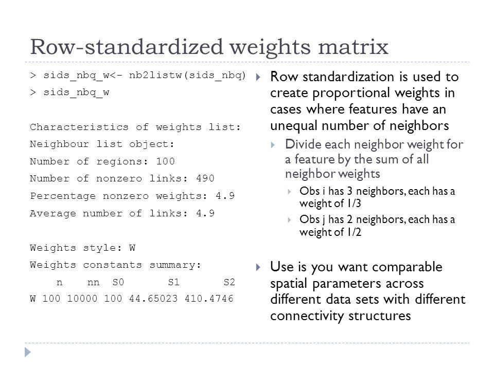 Row-standardized weights matrix