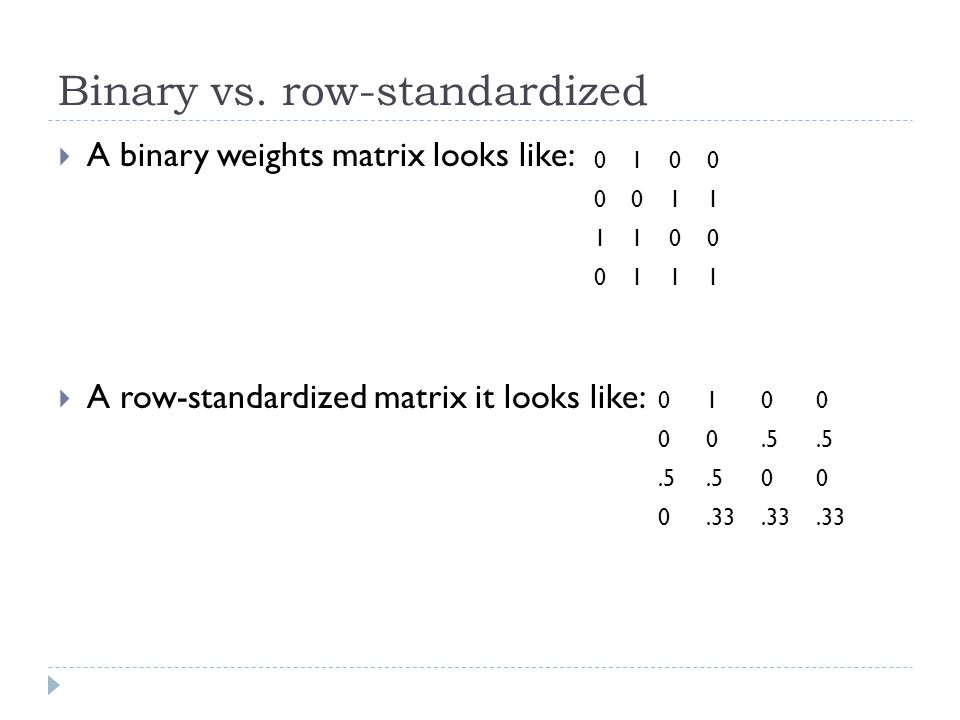 Binary vs. row-standardized