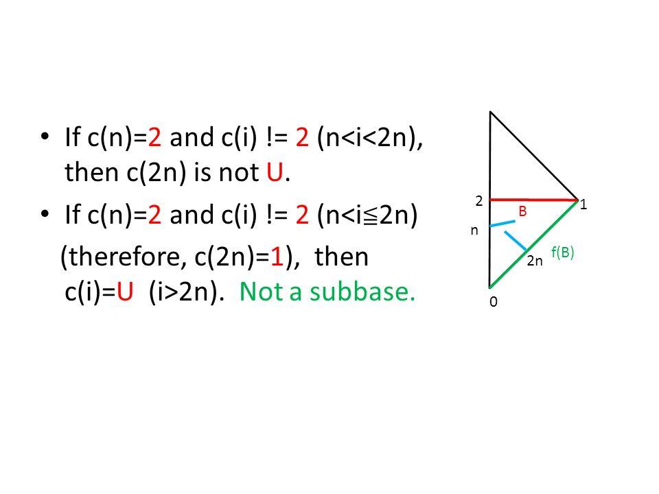 If c(n)=2 and c(i) != 2 (n<i<2n), then c(2n) is not U.