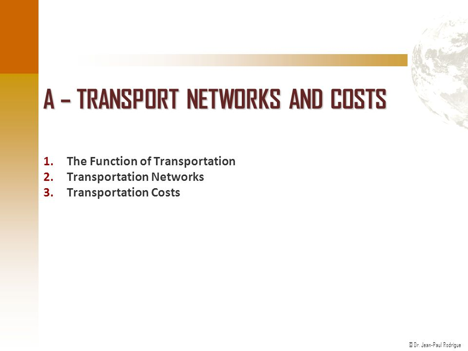 A – Transport Networks and Costs