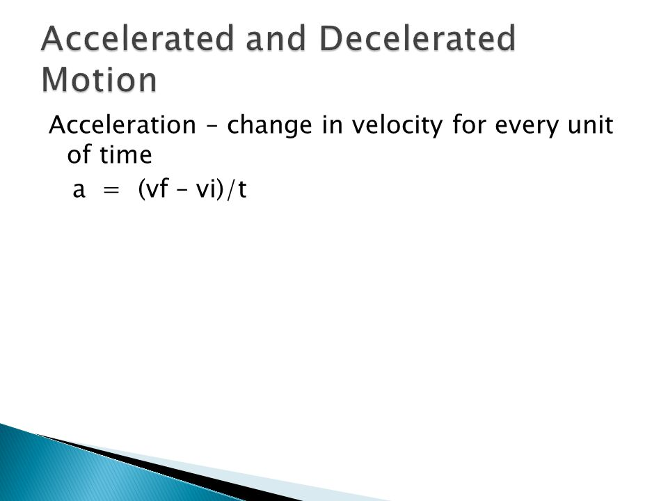 Accelerated and Decelerated Motion