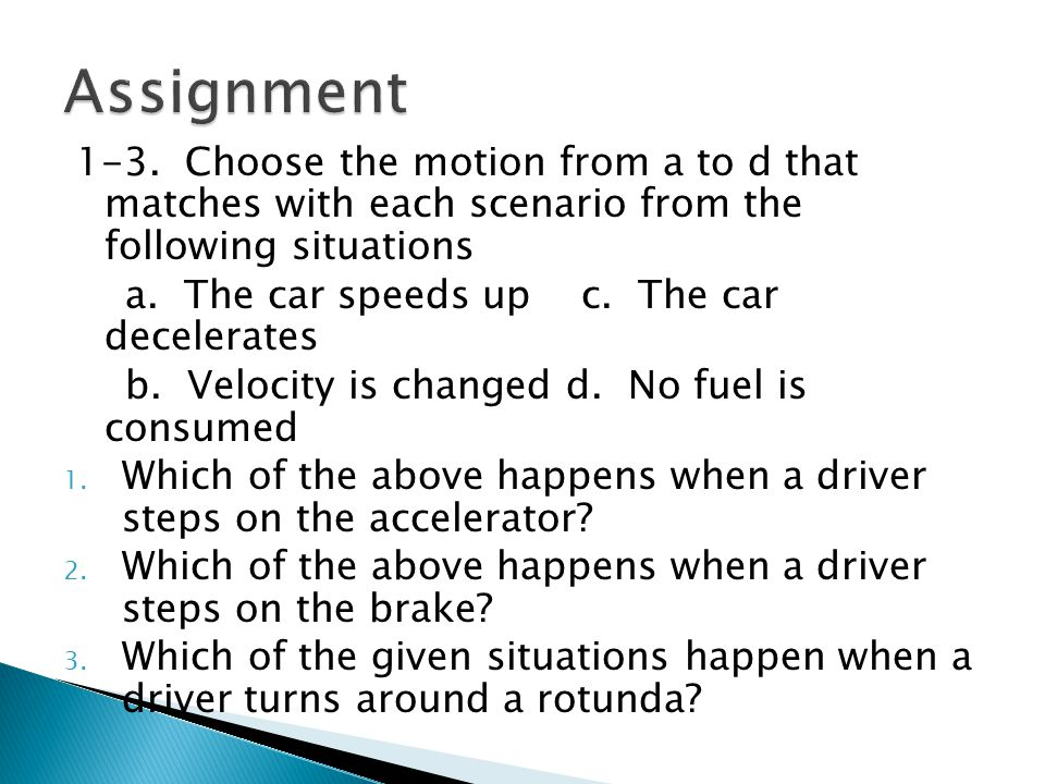Assignment 1-3. Choose the motion from a to d that matches with each scenario from the following situations.