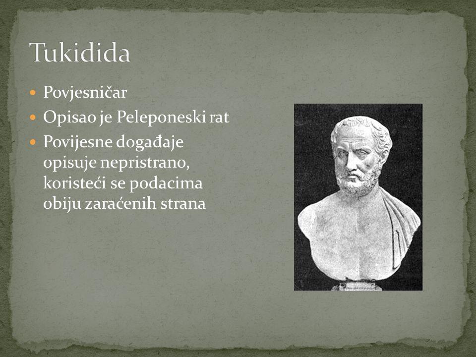 Tukidida Povjesničar Opisao je Peleponeski rat