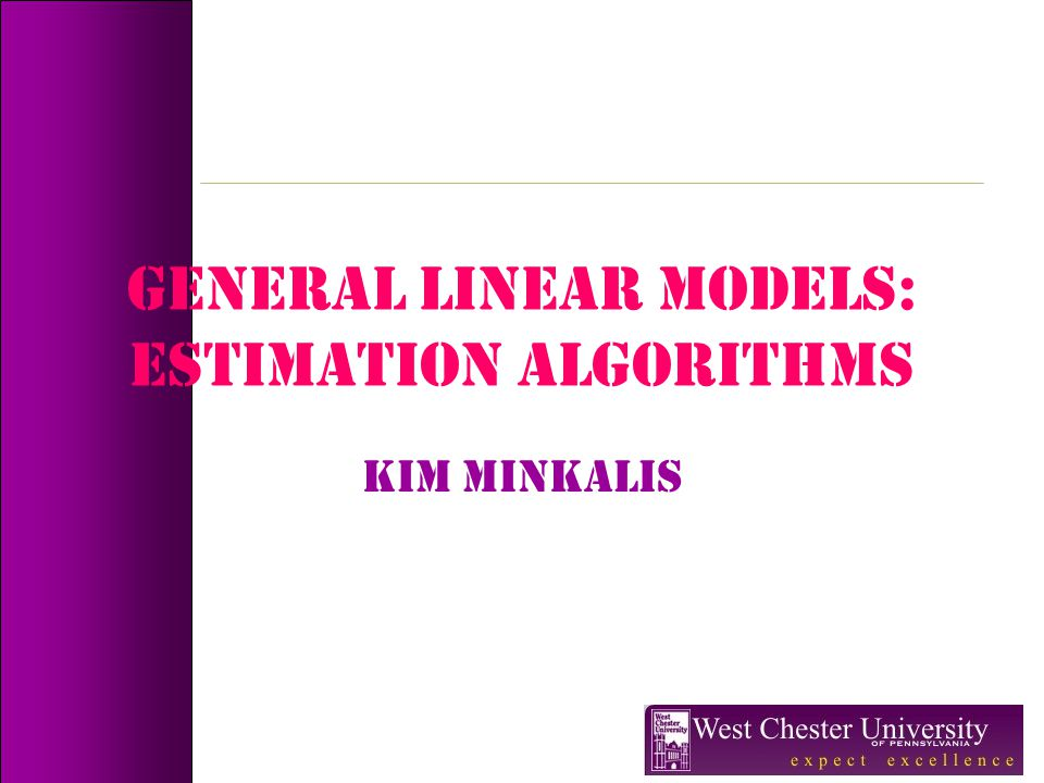 GENERAL LINEAR MODELS: Estimation algorithms
