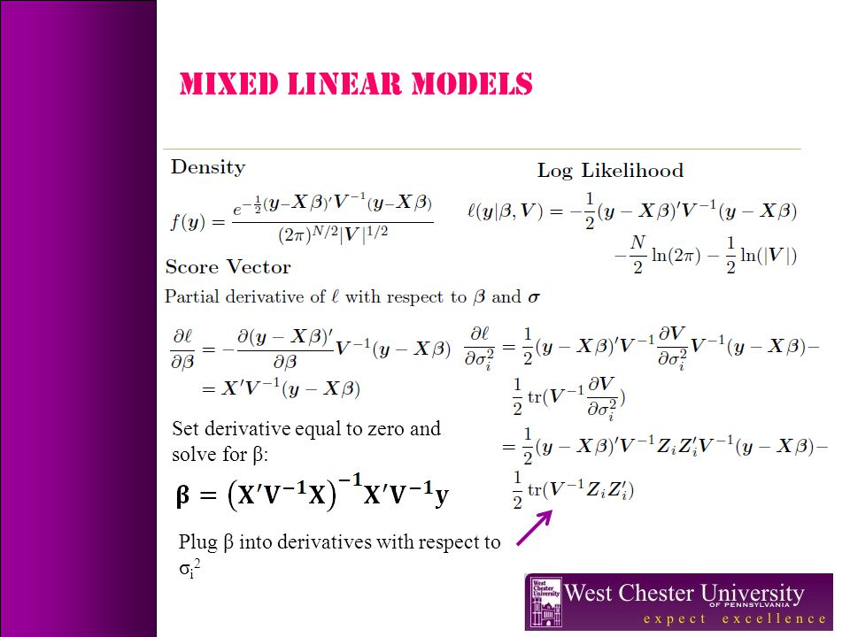 MIXED LINEAR MODELS Set derivative equal to zero and solve for β: