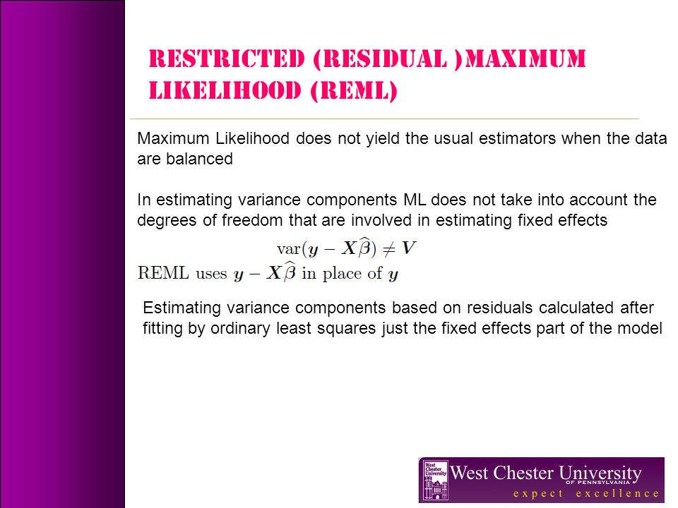 RESTRICTED (Residual )MAXIMUM LIKELIHOOD (REML)
