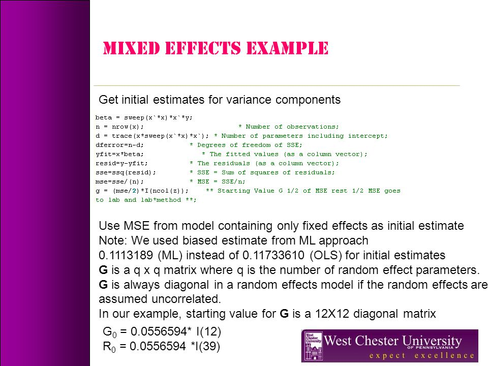 MIXED EFFECTS Example Get initial estimates for variance components