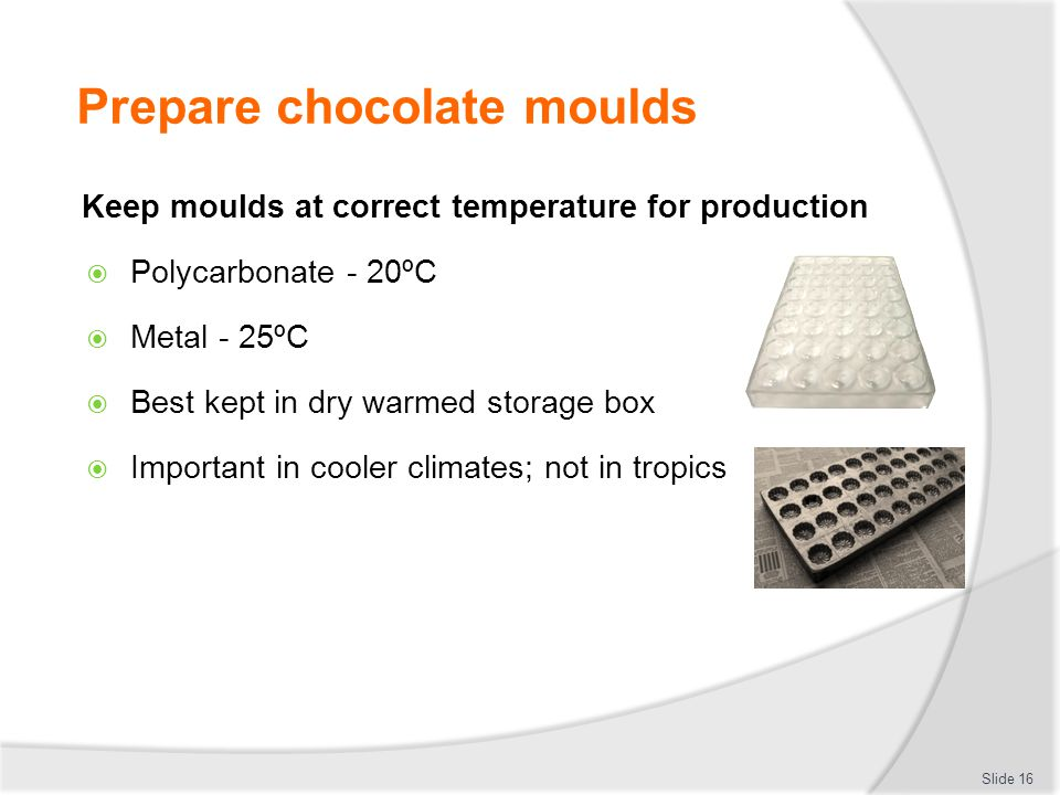 Prepare chocolate moulds