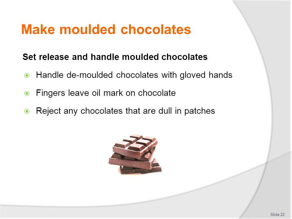 Make moulded chocolates