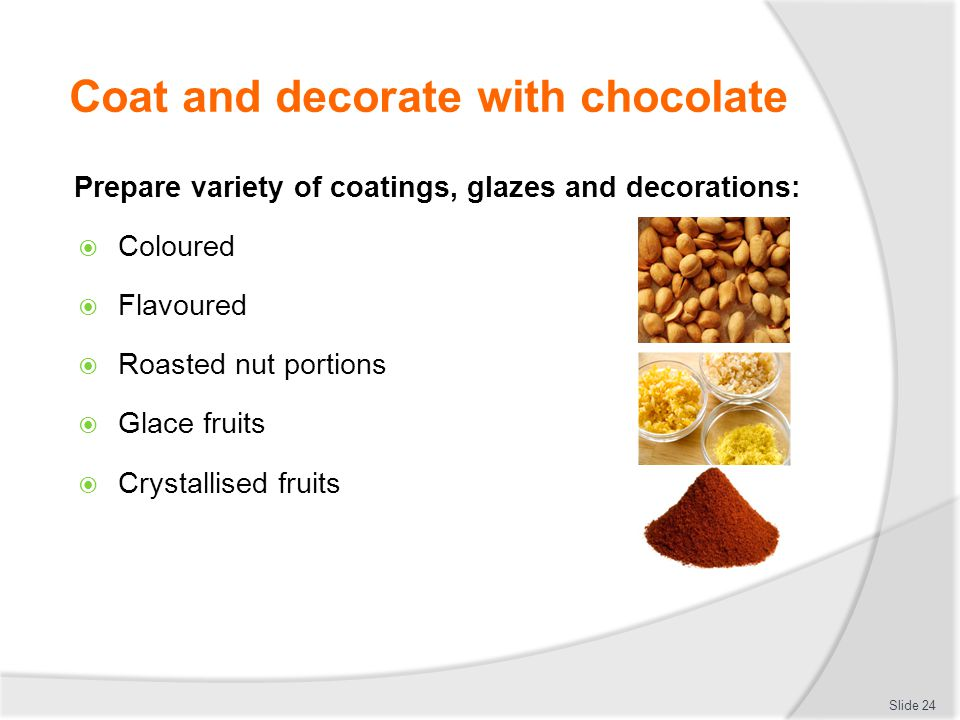 Coat and decorate with chocolate