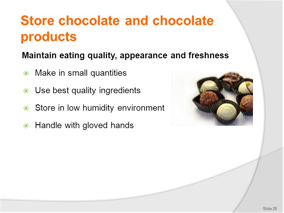 Store chocolate and chocolate products