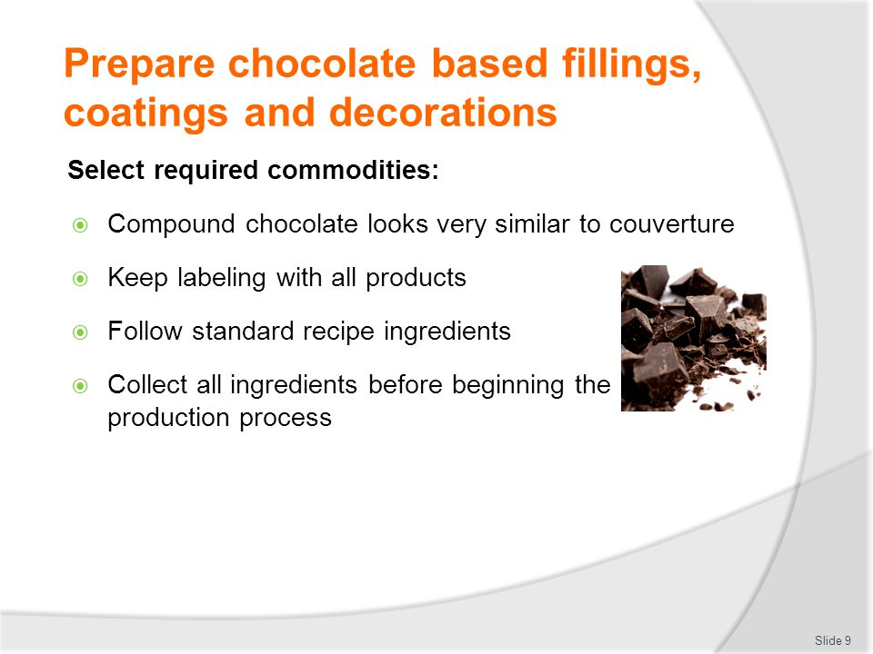 Prepare chocolate based fillings, coatings and decorations