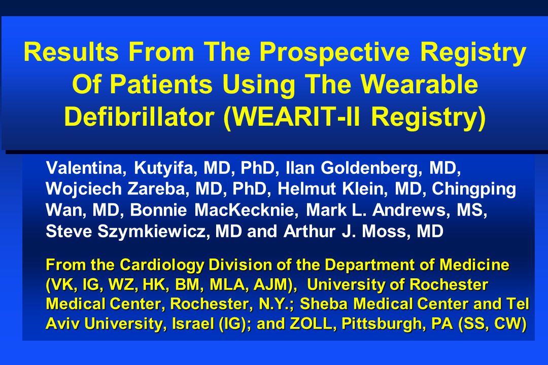Results From The Prospective Registry Of Patients Using The Wearable Defibrillator (WEARIT-II Registry)