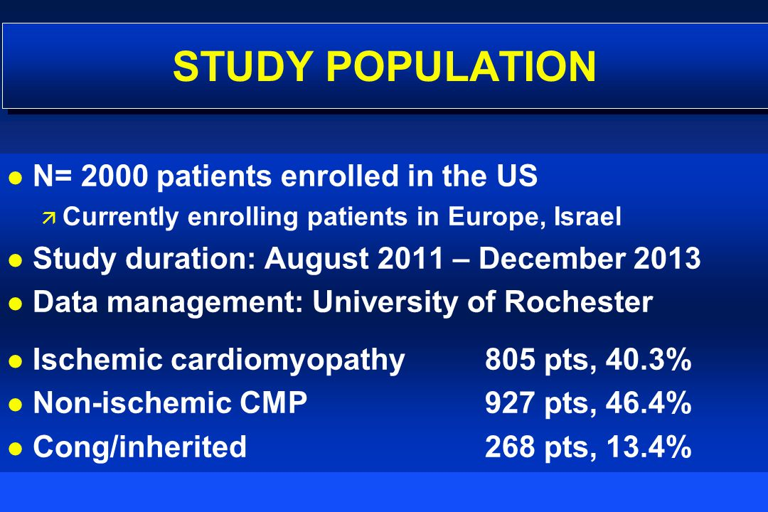 STUDY POPULATION N= 2000 patients enrolled in the US