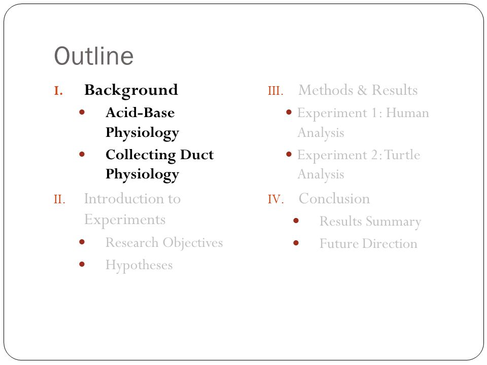 Outline Background Introduction to Experiments Methods & Results