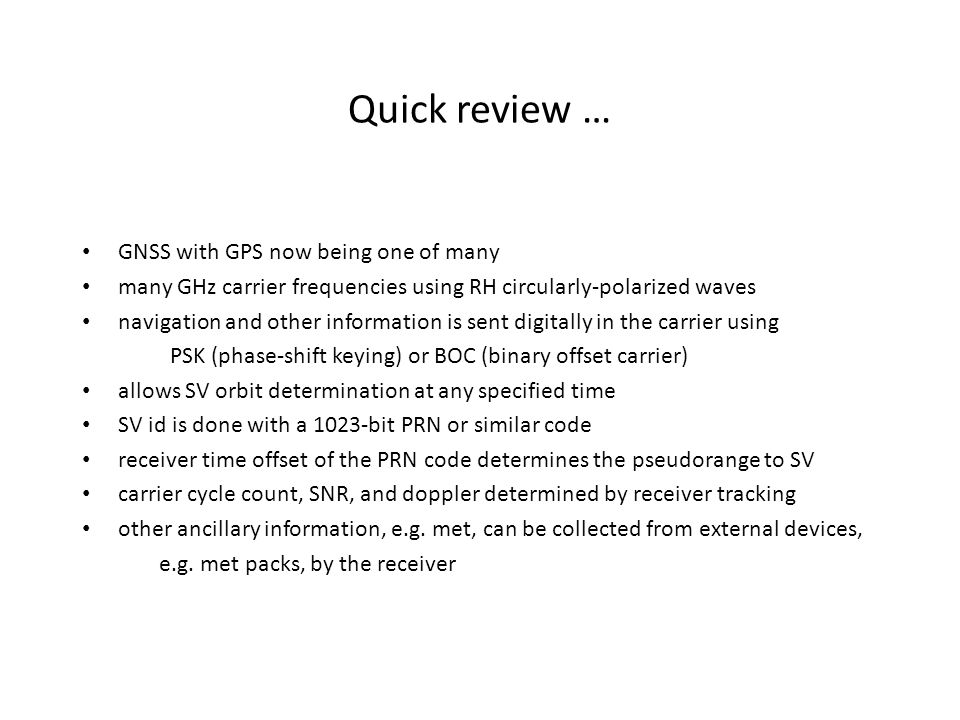 Quick review … GNSS with GPS now being one of many
