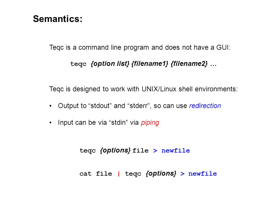 Semantics: Teqc is a command line program and does not have a GUI: