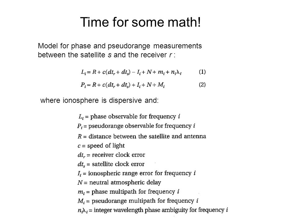 Time for some math! Model for phase and pseudorange measurements