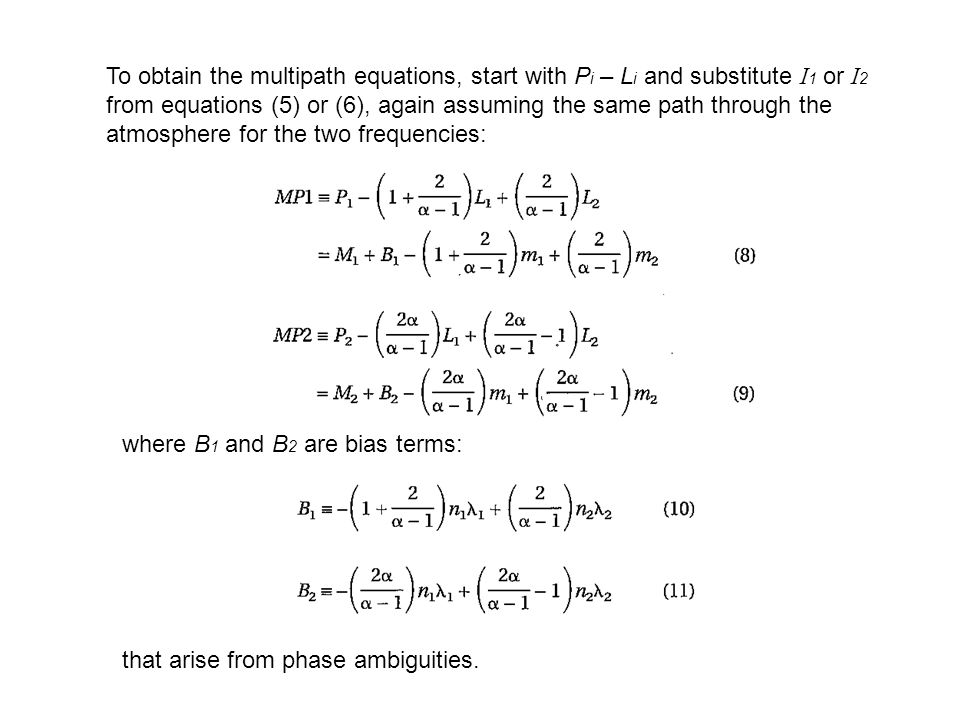 To obtain the multipath equations, start with Pi – Li and substitute I1 or I2