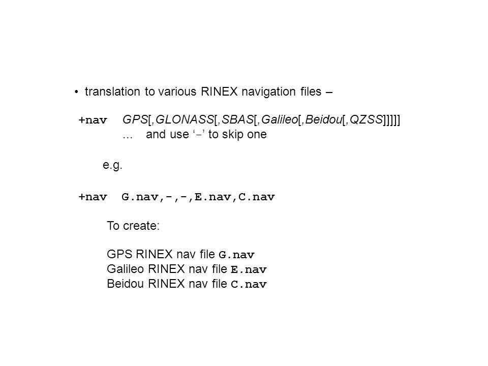 translation to various RINEX navigation files –