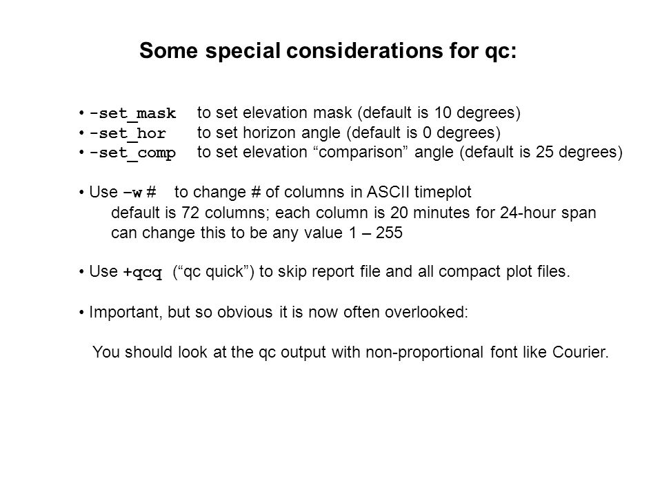 Some special considerations for qc: