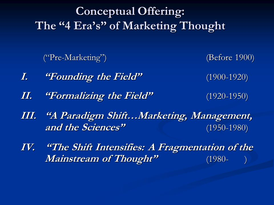 Conceptual Offering: The 4 Era's of Marketing Thought