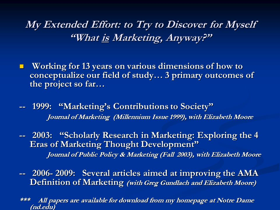 My Extended Effort: to Try to Discover for Myself What is Marketing, Anyway