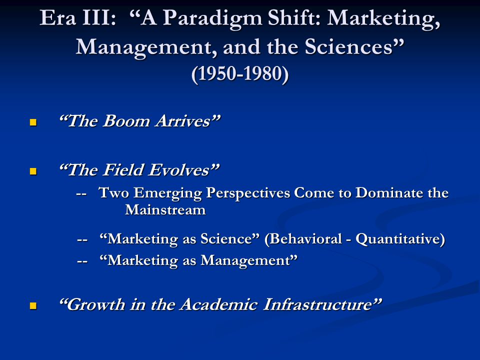 Era III: A Paradigm Shift: Marketing, Management, and the Sciences (1950-1980)