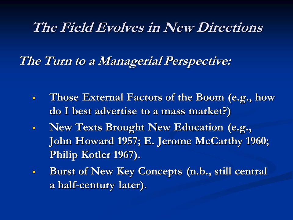 The Field Evolves in New Directions