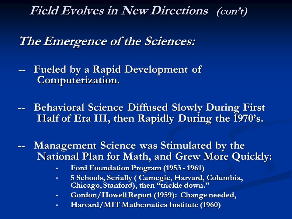 Field Evolves in New Directions (con't)
