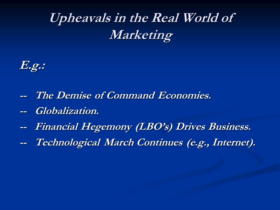 Upheavals in the Real World of Marketing