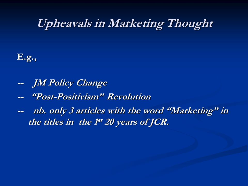 Upheavals in Marketing Thought