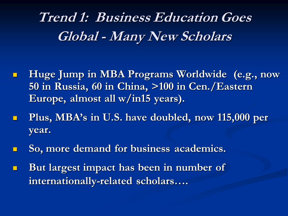 Trend 1: Business Education Goes Global - Many New Scholars