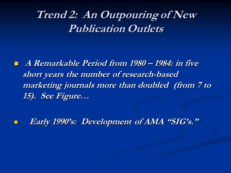 Trend 2: An Outpouring of New Publication Outlets
