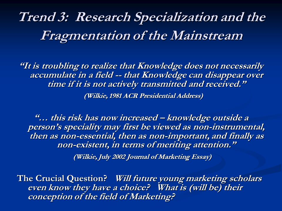 Trend 3: Research Specialization and the Fragmentation of the Mainstream